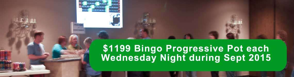 Win a Wednesday Night $1199 Bingo Progressive jackpot