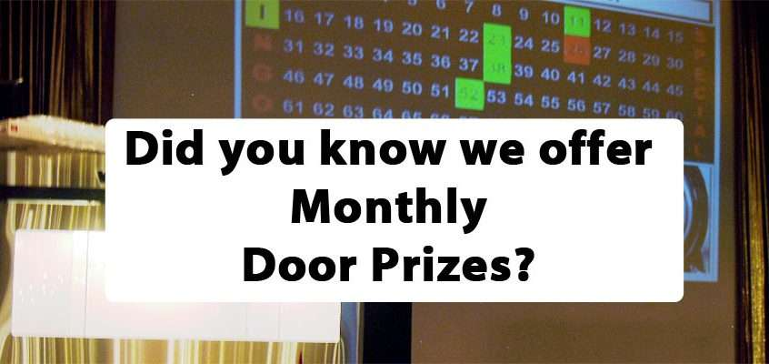 We offer Monthly Door Prizes at Bingo Wednesday Night KC
