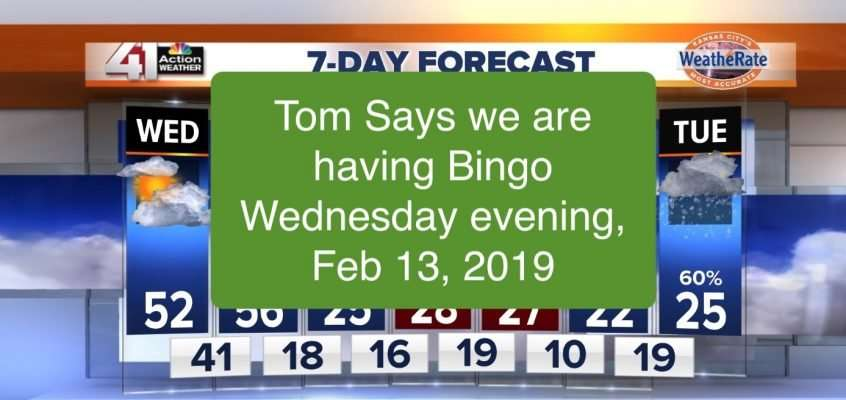 We're having Bingo Weds, Feb 13, 2019