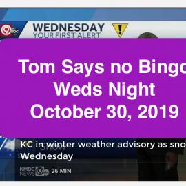 October 30 2019 No Bingo